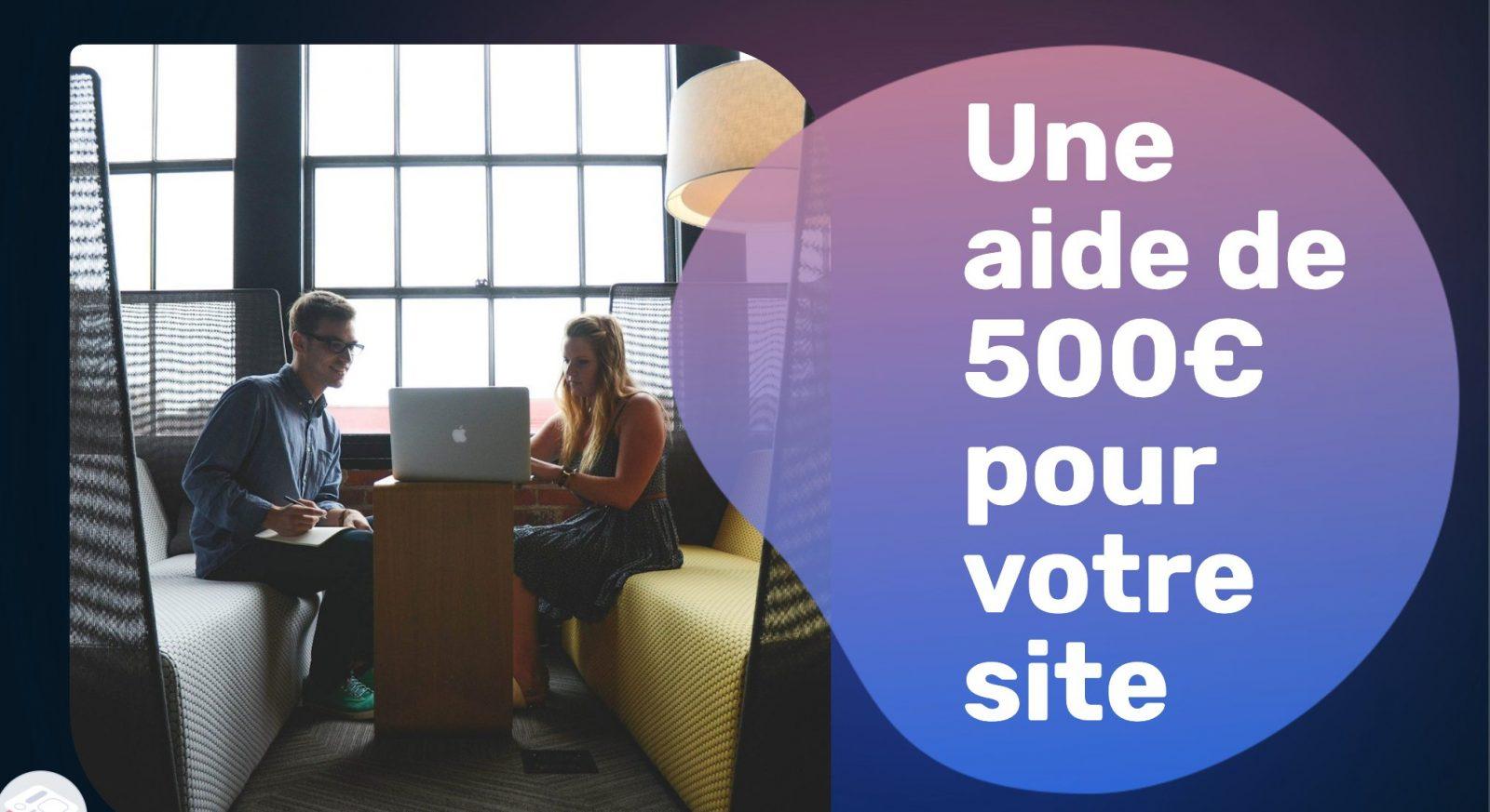 Une aide de 500€ pour créer votre site web